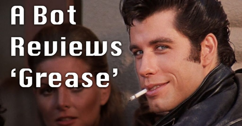 A BOT REVIEWS: Grease - Funny Or Die