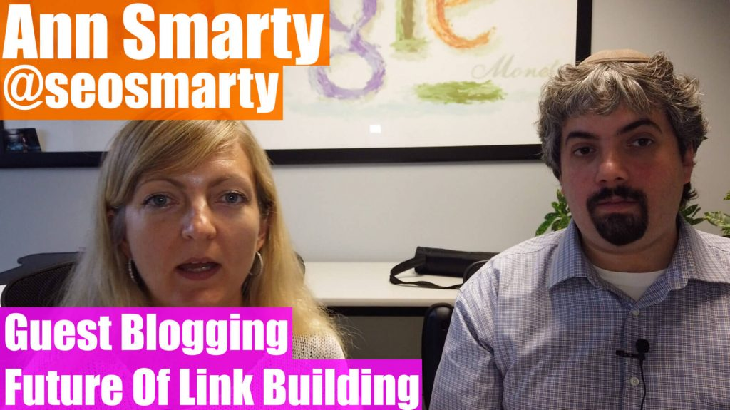 Video: Ann Smarty on the history of guest blogging & the future of link building