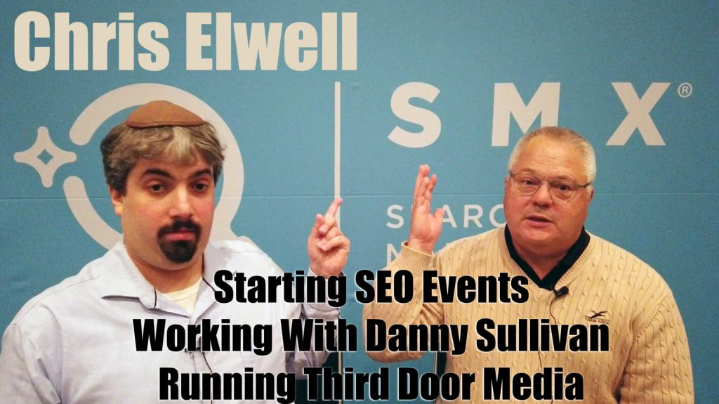 Video: Chris Elwell, CEO behind Search Engine Land and SMX, talks business - and that time Sergey Brin skated on stage